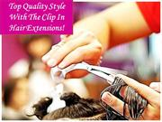 Clip In Hair Extensions - TOP QUALITY STYLE WITH THE CLIP IN HAIR EXTE