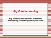 Big E Waterproofing Offers Basement Remodeling and Waterproofing Solut
