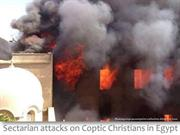 Sectarian attacks on Coptic Christians in Egypt
