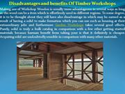 Disadvantages and benefits Of Timber Workshops