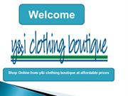 Shop Online from y&i clothing boutique at affordable prices