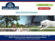Metro Toronto Zoo Packages - Toronto Plaza Hotel