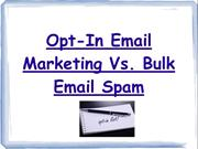 Opt-In Email Marketing Vs. Bulk Email Spam