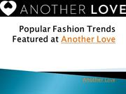 Popular+Fashion+Trends+Featured+At+Another+Love