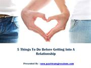 5 Things To Do Before Getting Into A Relationship