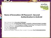 3D Password  Secured Authentication in Android
