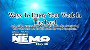 Ways To Enjoy Your Work In The Lord