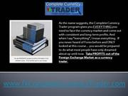 Inside Complete Currency Trader Software