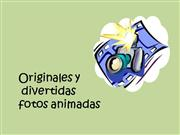 Originales y divertidas fotos animadas