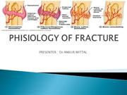 PHSIOLOGY OF FRACTURES