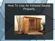 How to use an infrared sauna properly