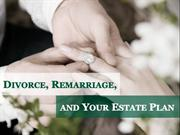Divorce, Remarriage, and Your Estate Plan