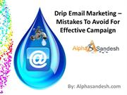 Drip Email Marketing – Mistakes To Avoid For Effective Campaign