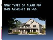 Many types of alarm for home security in