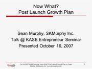 What Was Heroic Must Become Routine: Your Post Launch Growth Plan