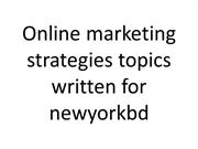 Online marketing strategies topics written for newyorkbd