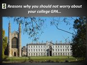 5 Reasons why you should not worry about your college GPA…