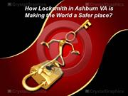 How Locksmith in Ashburn VA is Making the World a Safer place?