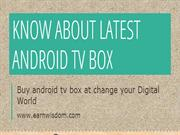 Android TV Boxes, Best Android TV box, Android Boxes