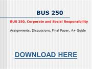 BUS 250 Corporate and Social Responsibility..