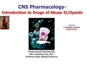 Drugs of Abuse II-Opioids| IVMS-CNS Pharmacology