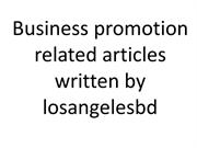 Business promotion related articles written by losangelesbd