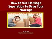 How to Use Marriage Separation to Save Your Marriage