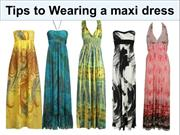 Tips to Wearing a maxi dress
