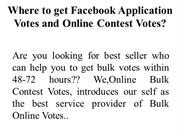 Where to get Facebook Application Votes and Online Contest Votes