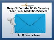 Things To Consider While Choosing Cheap Email Marketing Services