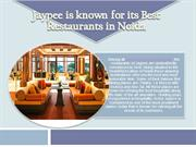 Jaypee is known for its Best Restaurants in Noida