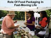 Role Of Food Packaging In Fast-Moving Life