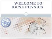 Welcome to IGCSE Physics