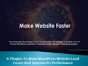 6 Ways to Improve Performance of your Wordpress Website and Load it Fa