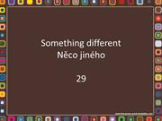 Něco jiného (Something different) 29