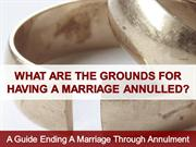 What Are the Grounds for Having a Marriage Annulled