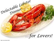 Delectable Lobster Dinner for Lovers