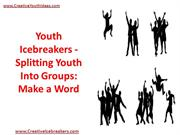 Youth Icebreakers - Splitting Youth Into Groups - Make a Word