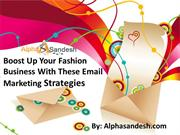 Boost Up Your Fashion Business With These Email Marketing Strategies