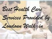 Best Health Care Services Provided by Loudoun Walk-in