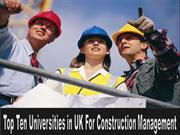 List of Top Ten Universities in UK For Construction Courses