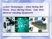 Latest Technologies – Steel Rolling Mill Plants, Melting Plants, Tube