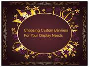 Choosing Custom Banners For Your Display Needs