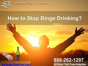 how do you stop binge drinking Need to stop binge drinking that is causing you distress get immediate help from a highly qualified hypnotherapist book a free consultation today.
