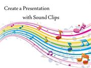 PowerPoint Presentation with Sound Clips