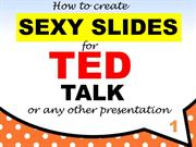 Creating an effective Powerpoint Presentation - Lessons from TED Talks