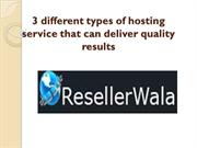 3 different types of hosting service that can deliver quality results
