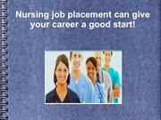 Nursing job placement can give your career a good start!