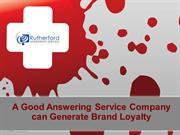 A Good Answering Service Company can Generate Brand Loyalty