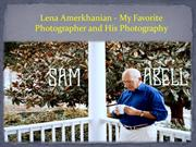 Lena Amerkhanian - My Favorite Photographer and His Photography
